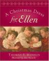 A Christmas Dress For Ellen - Thomas S. Monson