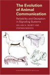 The Evolution of Animal Communication: Reliability and Deception in Signaling Systems - William A. Searcy, Stephen Nowicki Jr.