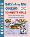 Back of the Box Cooking 30-Minute Meals: 500 Quick and Easy Family Recipes from America's Favorite Brands - Barbara Greenman