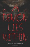 A Demon Lies Within - Tony Hubbard