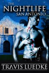 The Nightlife San Antonio (The Nightlife) - Travis Luedke