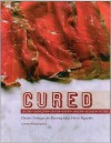 Cured: Slow techniques for flavoring meat, fish and vegetables - Lindy Wildsmith