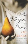 The Virgin Cure - Ami McKay
