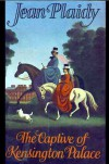 The captive of Kensington Palace (Queen Victoria series ; 1) - Jean Plaidy