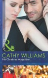 His Christmas Acquisition - Cathy Williams