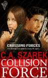 Collision Force - C.A. Szarek