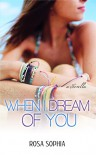 When I Dream Of You - Rosa Sophia