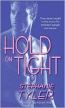 Hold On Tight - Stephanie Tyler
