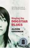 Singing the Dogstar Blues - Alison Goodman