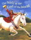 The Well at the End of the World - Robert D. San Souci, Rebecca Walsh