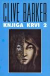 Knjiga krvi 2 - Clive Barker, Aleksandra Petković, Aleksandar Marković