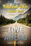 Love Ahead: Please Excuse Our Mess - Madeleine Urban, Abigail Roux