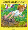 Quick As a Cricket (Child's Play Library) - 'Audrey Wood',  'Don Wood'