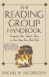 The Reading Group Handbook: Everything You Need to Know, from Choosing Membersto Leading Discussions - Rachel W. Jacobsohn