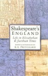 Shakespeare's England: Life in Elizabethan & Jacobean Times - R.E. Pritchard