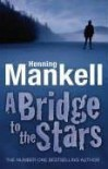 A Bridge to the Stars - Henning Mankell