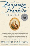 A Benjamin Franklin Reader - Walter Isaacson