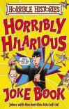 Horribly Hilarious Joke Book (Horrible Histories) - Terry Deary, Martin Brown