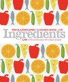 The Illustrated Cook's Book of Ingredients - Norma MacMillan