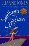 Sweethearts of the Twilight Lanes - Luanne Jones