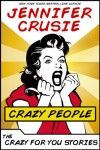 Crazy People: The Crazy for You Stories - Jennifer Crusie