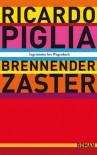 Brennender Zaster - Ricardo Piglia, Leopold Federmair