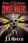 Broont & Van Helsing: Zombie Makers - J.I. Greco