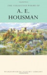 The Works of A.E. Housman (Wordsworth Poetry Library) - A.E. Housman