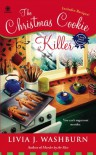 The Christmas Cookie Killer (A Fresh-Baked Mystery, #3) - Livia J. Washburn