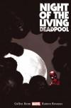 Night of the Living Deadpool - Cullen Bunn