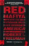Red Mafiya - Robert I. Friedman