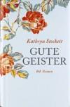 Gute Geister - Kathryn Stockett, Cornelia Holfelder-von der Tann