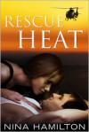 Rescue Heat - Nina  Hamilton