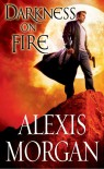 Darkness on Fire (Paladins of Darkness, #9) - Alexis Morgan