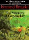 The Structures of Everyday Life - Fernand Braudel, Siân Reynolds