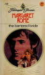 The Bartered Bride - Margaret Rome