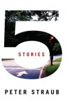 5 Stories - Peter Straub