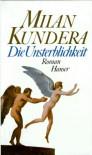 Die Unsterblichkeit - Milan Kundera