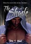 The Shade - Tara S. Wood