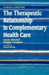 The Therapeutic Relationship in Complementary Health Care - Annie  Mitchell