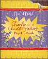 Charlie and the Chocolate Factory Pop-Up Book - Roald Dahl
