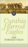 The Foreign Field (The Morland Dynasty, #31) - Cynthia Harrod-Eagles