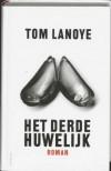 Het derde huwelijk - Tom Lanoye