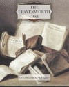 The Leavenworth Case - Anna Katherine Green