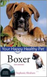 Boxer: Your Happy Healthy Pet - Stephanie Abraham