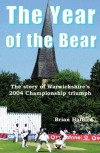 The Year of the Bear: The Story of Warwickshire County Cricket Club's 2004 Championship Triumph - Brian Halford