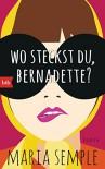 Wo steckst du, Bernadette?: Roman (German Edition) - Cornelia Holfelder-von der Tann, Maria Semple