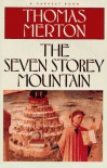 The Seven Storey Mountain - Thomas Merton