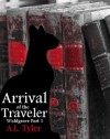 Arrival of the Traveler - A.L. Tyler