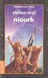 Niourk: Roman (Presence Du Futur) - Stefan Wul